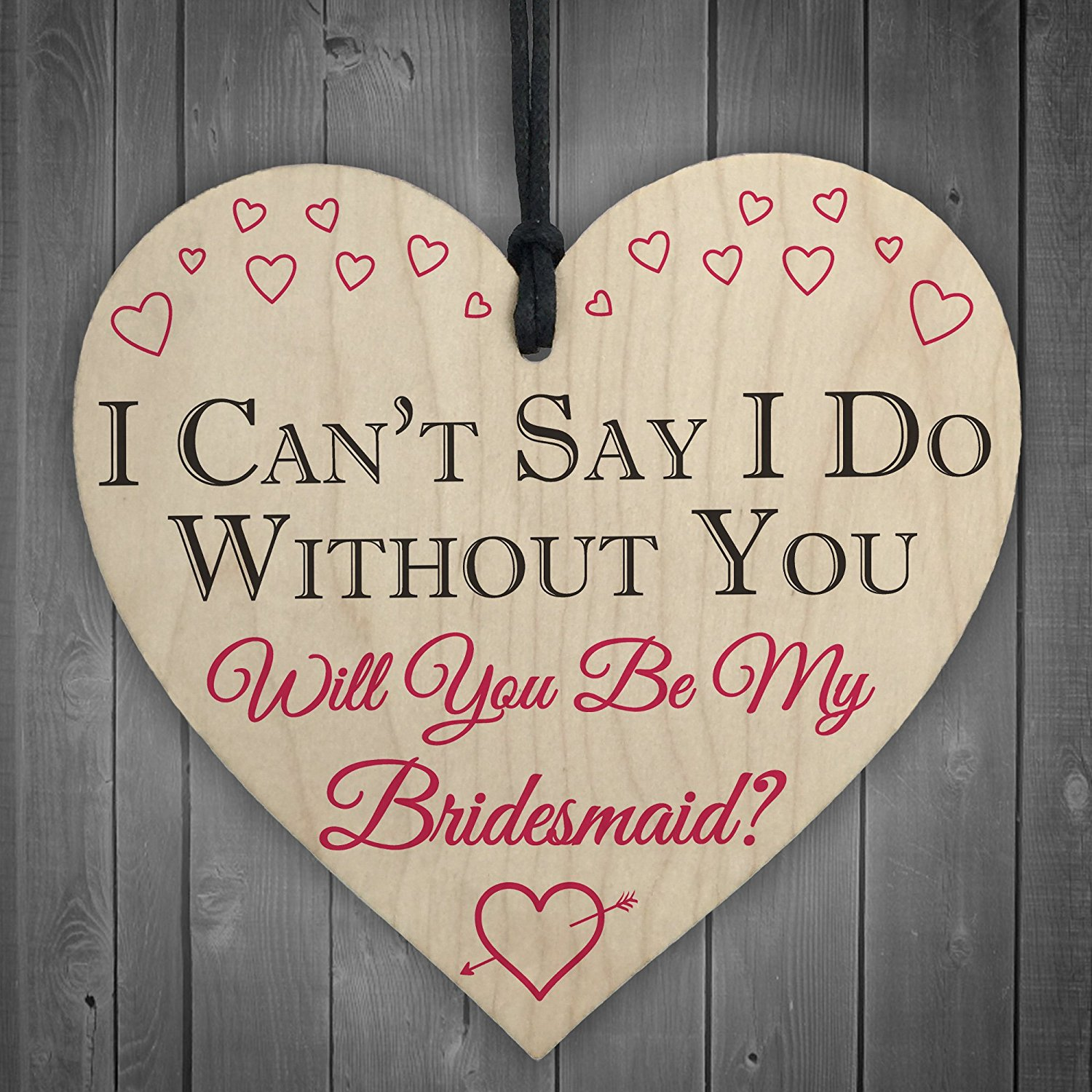 I Can't Say I Do Without You Will You Be My Bridesmaid Gift